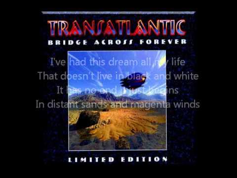 Transatlantic Bridge Across Forever with lyrics