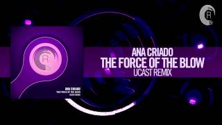 Ana Criado - The Force of The Blow FULL (UCAST Remix) RNM