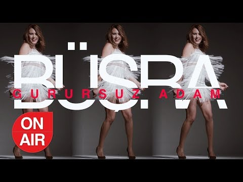 Büşra - Gurursuz Adam (Official Video)