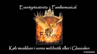 Smagsprøve fra CD med sangene fra Familiemusicalen Fugl Fønix
