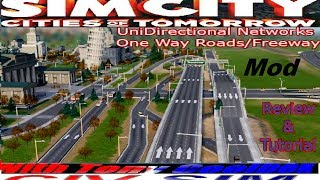Simcity: (FREEWAYS & ONE WAY ROADS)  UniDirectional Networks Mod : Easy Tutorial and Review