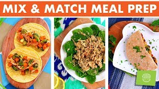 Mix & Match Meal Prep! How to decide WHAT to prep?!