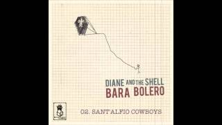 Diane And The Shell - Sant