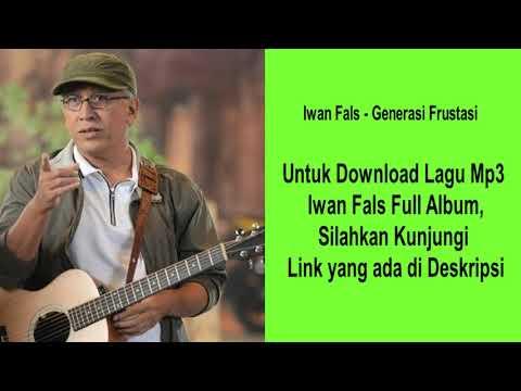 Generasi Frustasi - Iwan Fals [ Kualitas Tinggi ] - Download Full Album Musik Lagu Mp3