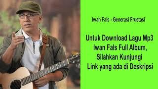 Generasi Frustasi - Iwan Fals - Download Full Album Musik Lagu Mp3