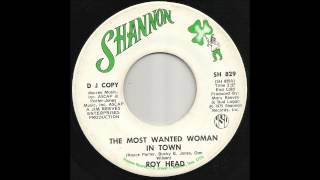 Roy Head - The Most Wanted Woman In Town