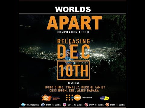 UNFPA The Gambia releases its music compilation album - Worlds Apart - to wrap up 16 Days of Activism against GBV 2018
