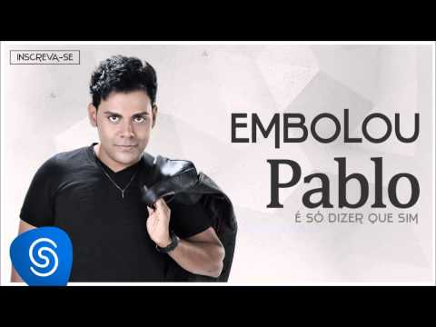 Pablo do Arrocha! 5