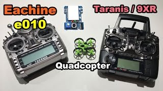 eachine e010 with taranis 9xr pro transmitter with 4in1 multi protocol module