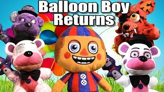 "FNAF Plush Episode 137 - Balloon Boy Returns ""Funtime Freddy's Clones"""