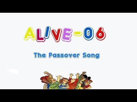 Alive-O 6 - The Passover Song