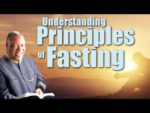 Understanding principles of Fasting By Arch  Duncan Williams
