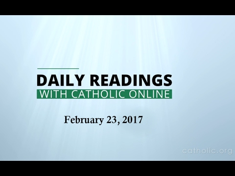 Daily Reading for Thursday, February 23rd, 2017 HD