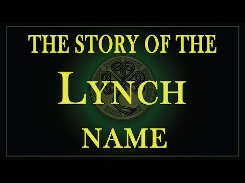 The story of the name Lynch, Linch, Linskey, Lindsay