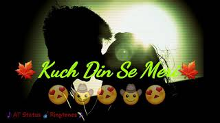 Kuch Din Ringtone Status   Kaabil Song Status   New Whatsapp Status   Romantic Lyrics Status