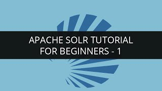 Apache Solr Tutorial Videos