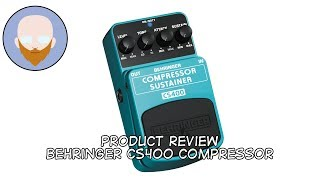Product Review - Behringer Compressor Sustainer CS400 Pedal