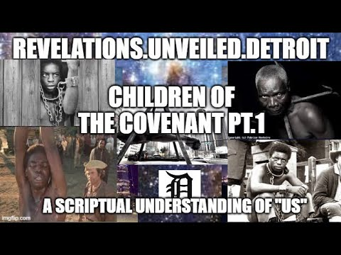"""CHILDREN of The COVENANT pt. 1.  A SCRIPTUAL UNDERSTANDING of """"US"""". Reloaded."""