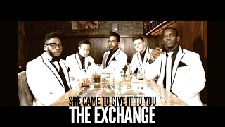 She Came To Give It To You - The Exchange (Usher feat. Nicki Minaj cover)