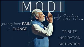 MODI-The SAGA of CHANGE    Journey of a LEADER to world's largest democracy
