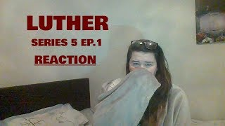 LUTHER | SERIES 5 EPISODE 1 | REACTION