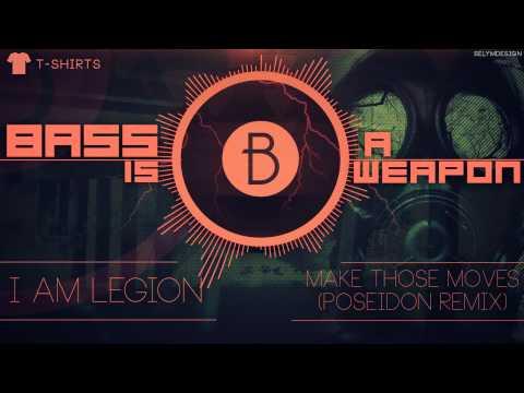 I Am Legion - Make Those Moves (Poseidon Remix)(BASS BOOSTED)