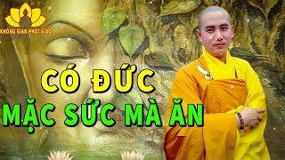 """Có Đức Mặc Sức Mà Ăn """"Cả Đời GIÀU SANG PHÚ QUÝ SỞ CẦU NHƯ Ý """"Nếu Nghe Và Làm Theo Lời Phật Dạy này"""