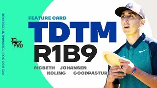 2019 TDTM | R1B9 | McBeth, Koling, Johansen, Goodpasture