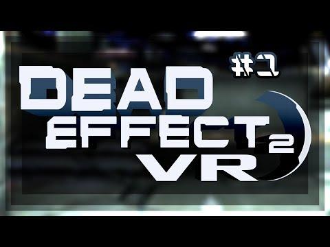 Dead Effect 2 VR #1 |