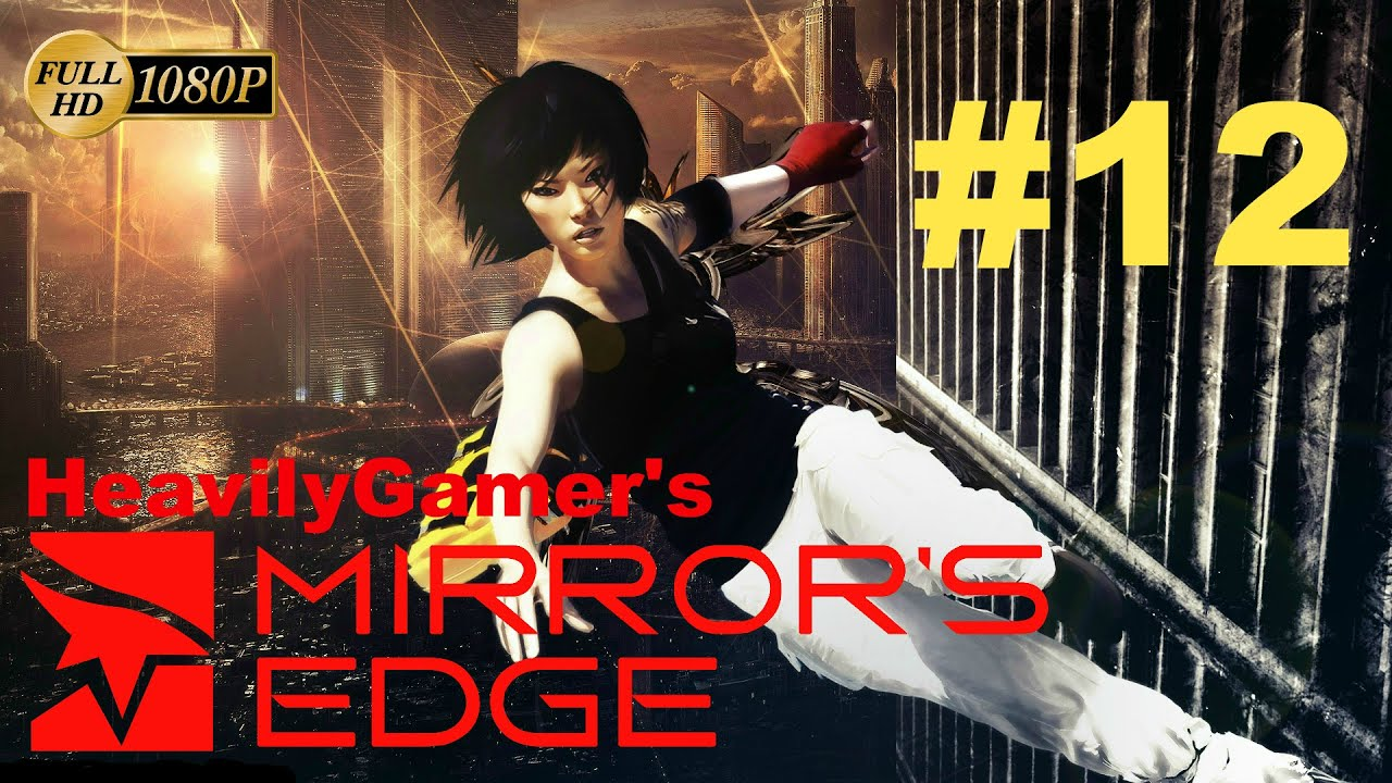 Mirror 39 s edge 1 gameplay walkthrough pc part 12 the for Mirror gameplay walkthrough