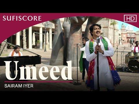 Umeed (Official Music Video)| Sairam Iyer  | Sufiscore