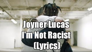 Joyner Lucas - I'm Not Racist (Lyrics)