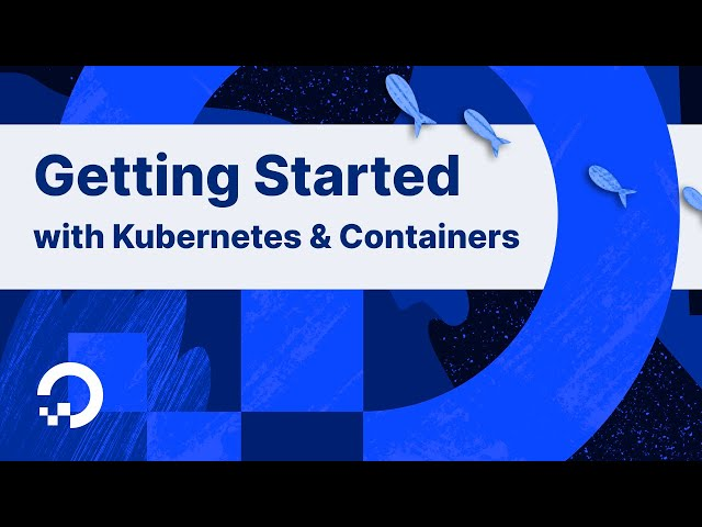 A DigitalOcean Workshop: Get Started with Containers and Kubernetes