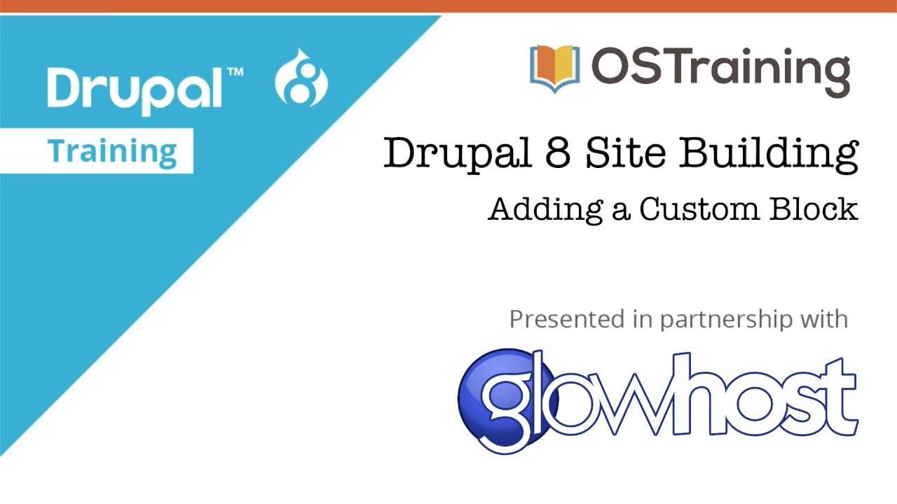 Drupal 8 Site Building, Lesson 28: Adding a Custom Block