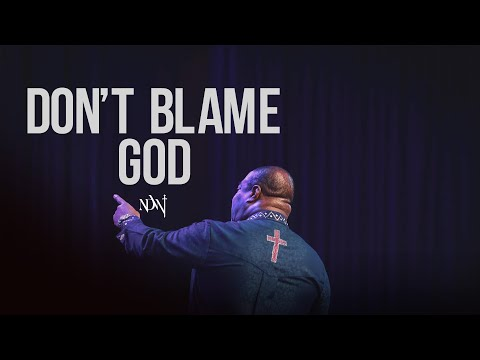 Don't Blame God