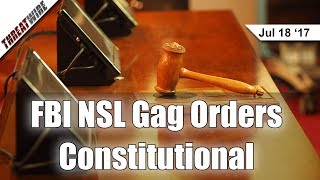 FBI NSL Gag Orders Ruled Constitutional - Threat Wire
