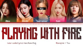BLACKPINK (블랙 핑크)↱ PLAYING WITH FIRE↰(You as a member) Karaoke (5 members ver.) [Han|Rom|Eng]