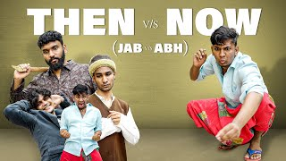 JAB vs ABH | THEN vs NOW | Warangal Diaries Comedy Video