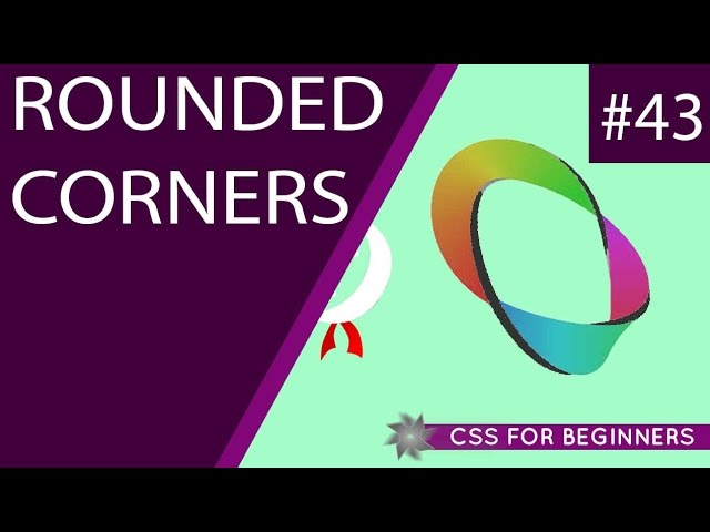 CSS Tutorial For Beginners 43 - Rounded Corners