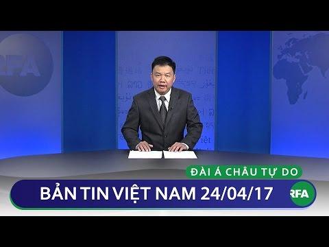 Bản tin Việt Nam 24/04/2017 | RFA Vietnamese News