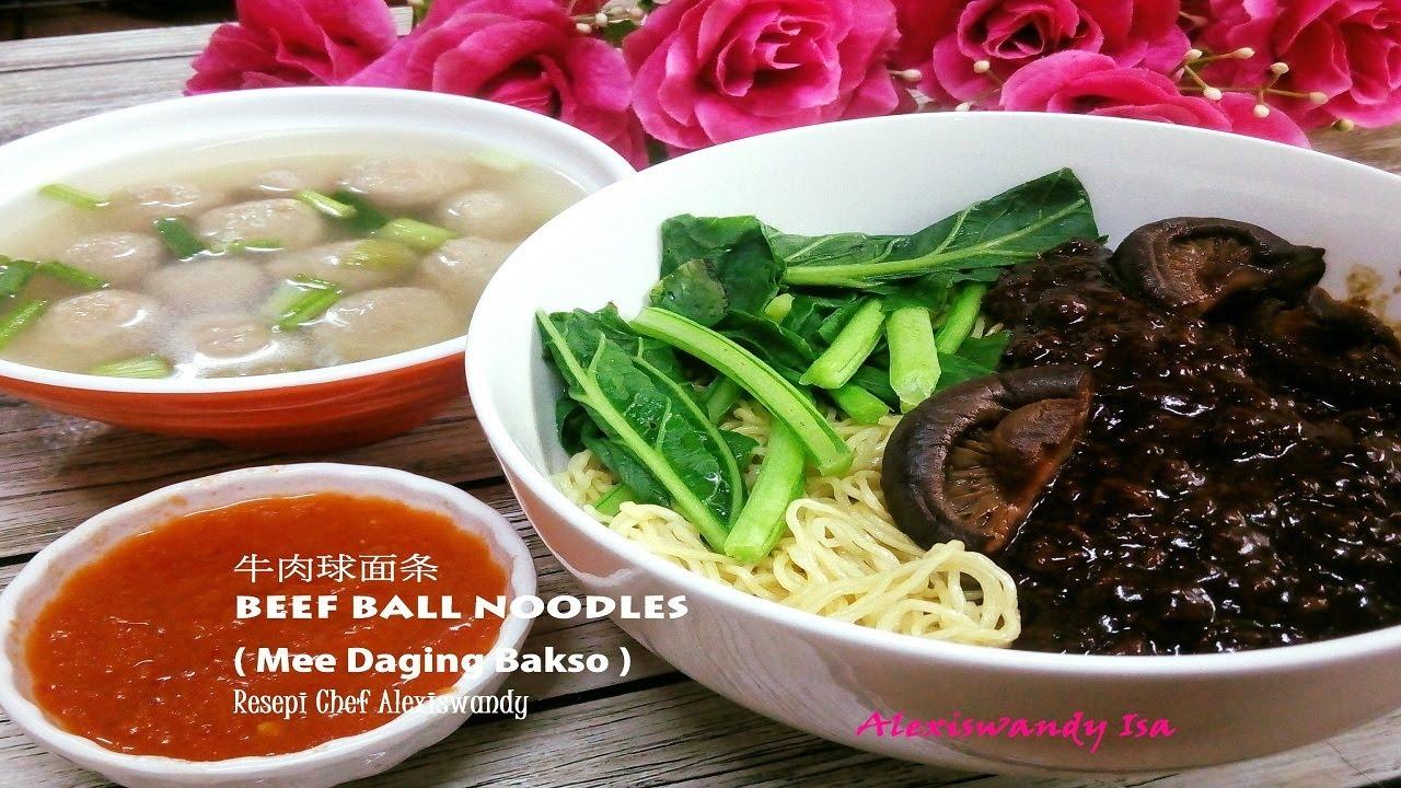 Beef Ball Noodles Mee Daging Bakso Resepi Chef