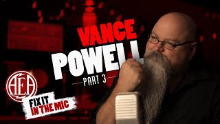 AEA Fix It In The Mic - Vance Powell pt. 3