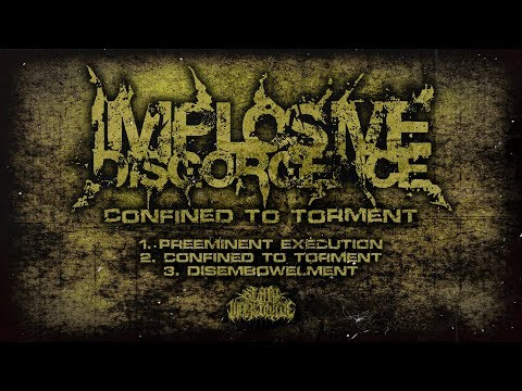 IMPLOSIVE DISGORGENCE - CONFINED TO TORMENT [OFFICIAL EP STREAM] (2007) SW EXCLUSIVE