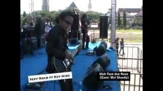 SEXY ROCK ft KEY NIKE - ULAH TUAN DAN NONA (MEL SHANDY)