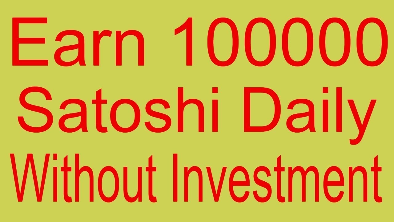 Daily Free Earn 100000 Satoshi AND Daily Instant Withdrawal in 2018