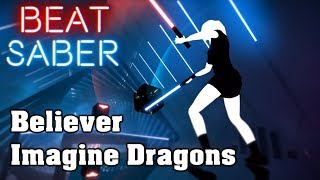 Beat Saber - Believer - Imagine Dragons (custom song) | FC