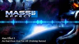 Repeat youtube video Mass Effect 3 - An End Once And For All [Dubstep Remix]