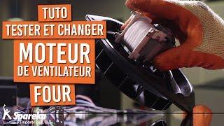 Comment tester et changer le moteur du ventilateur de votre four