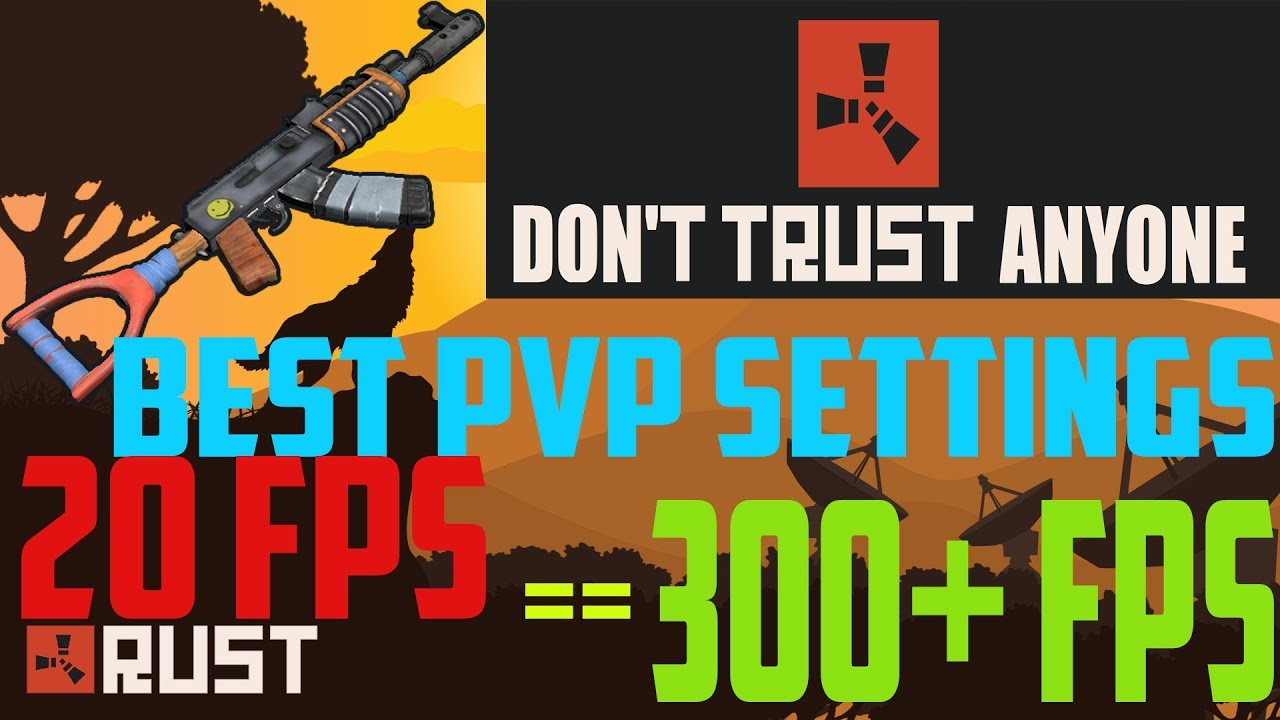 RUST: Increase FPS and Reduced Stuttering , BEST PVP SETTINGS FOR  VISIBILITY? (2019 UPDATED)
