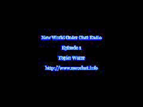 New World Order Chat - Episode 1 - Water